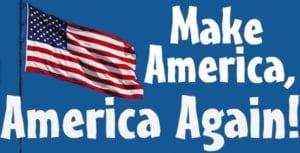 Make America, America Again!